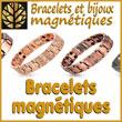 Bracelets magnétiques - Le plus grand choix de France de qualité - Braceletsmagnetiques.fr - Bracelets Magnétiques, site officiel en bijoux magnétiques et bracelets magnétiques de qualité, propose un des plus grands choix de France en bracelets et bijoux magnétiques avec des aimants thérapeutiques bénéfiques en santé et bien-être.