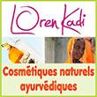 Cosmétiques naturels ayurvédiques bio : crèmes, shampoings, masques, gommages - Lorenkadi.com - Loren Kadi, spécialiste de l'Ayurveda bio, vous fait découvrir sa gamme de produits de beauté indiens. Ces cosmétiques ayurvédiques naturels bio sont faits à base de composants végétaux : savons, shampoings, crèmes, lotions, masques, gommages, huiles de massage, sels de bain, parfums.