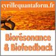 Bilan rééquilibrage énergétique (Biofeedback/Biorésonance) avec Cyrille Quantaform praticien holistique - Thérapie quantique/Santé naturelle | Cyrillequantaform.fr Cyrille Quantaform, praticien holistique spécialisé en santé naturelle et thérapie quantique (biorésonance/biofeedback), propose des consultations/bilan de rééquilibrage énergétique evec le LIFE System qui est un scanner révolutionnaire, indolore et non invasif d'analyses et de rééquilibrage énergétiques pour un rôle de prévention de bien-être. Cyrille Quantaform aide également les sportifs et les athlètes dans divers domaines : performance sportive, concentration, gestion du mental, transformer son énergie en énergie constructive - Ainsi, le life système est utilisé pour la détection des causes profondes d'un déséquilibre et dans l'amélioration de l'état physique et psychique des patients - Il aide l'organisme à se débarrasser de la fatigue chronique des allergies des blessures aiguës ainsi que d'autres déséquilibres - 8000 paramètres ont été analysés pour comprendre nos problèmes : manque de confiance, le sommeil, le stress, les douleurs, la perte de vitalité, la respiration, les carences, les addictions, le bien-être, la tonification, le système digestif, les problèmes circulatoires.