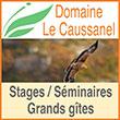 Domaine La Caussanel - Stages - Séminaires - Grands gîtes - Centre de stages et de séminaires doté de grands gîtes et de grandes salles, situé en pleine nature dans le Sud Cévennes (Gard)