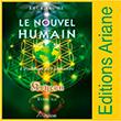 Editions Ariane Livre : Le nouvel humain