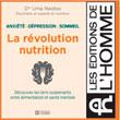 Livre la révolution nutrition Anxiété, dépression, sommeil: la révolution nutrition Découvrez les liens surprenants entre alimentation et santé mentale