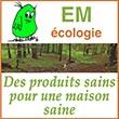 Produits écologiques naturels et bio en santé et bien-être - Soins des animaux et de la maison | Em-ecologie.com -  LME/Em-ecologie.com, spécialiste en produits écologiques naturels aux EM et bio