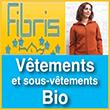 Fibris vêtements Bio - Fibris diffuse des vêtements biologiques de qualité, fabriqués dans le respect de l'homme et de l'environnement.