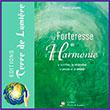 Editions Terre de lumière livre La Forteresse de l'Harmonie - Une pratique nouvelle pour cultiver les Forces de Vie en soi et guérir les déséquilibres de tout ordre !