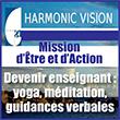 Mission d'Être et d'Action Devenir enseignant : Yoga, Méditation, Guidances Verbales