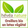 Oreillers Bio  en Latex végétal naturel - Hevea-nature.fr - Les oreillers Bio hévéa nature en Latex végétal 100% naturel complètent naturellement notre gamme de matelas. Les oreillers Bio hévéa nature en Latex végétal 100% naturel complètent naturellement notre gamme de matelas.