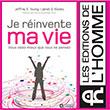 Livre Développement personnel / Psychologie -  Je réinvente ma vie - Apprenez à mieux vous connaître et libérez-vous des blessures du passé - Editions de L'Homme