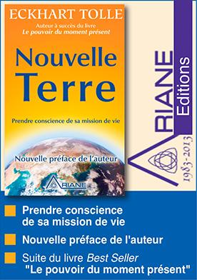 Livre Nouvelle Terre - Eckhart Tolle  - Prendre conscience de sa mission de vie - Format poche - Editions Ariane