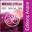 Mémoires d'Orion Editions Ariane