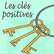 Les clés positives