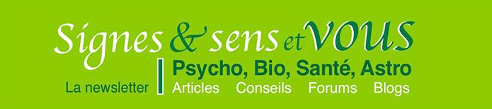 Signes & sens / Articles, Conseils, Forums, Blogs : Psycho Bio Santé Astro