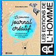 Le nouveau journal créatif - À la rencontre de soi par l'écriture, le dessin et le collage - Editions de L'Homme