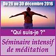 """Séminaire intentif de méditation """"Qui suis-je ? Roseline Mourtier"""