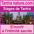 Stages de Tantra S'ouvrir à l'intimité sacrée Stage ouvert à tous : atelier massage, séjour