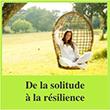 De la solitude à la résilience