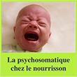La psychosomatique chez le nourrisson