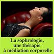 La sophrologie, une thérapie à médiation corporelle