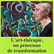 L'art-thérapie, un processus de transformation