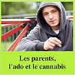 Les parents, l'ado et le cannabis