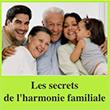 Les secrets de l'harmonie familiale