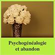 Psychogénéalogie et abandon