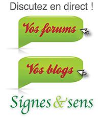 Discutez en direct sur les Forums et Blogs de Signes et sens